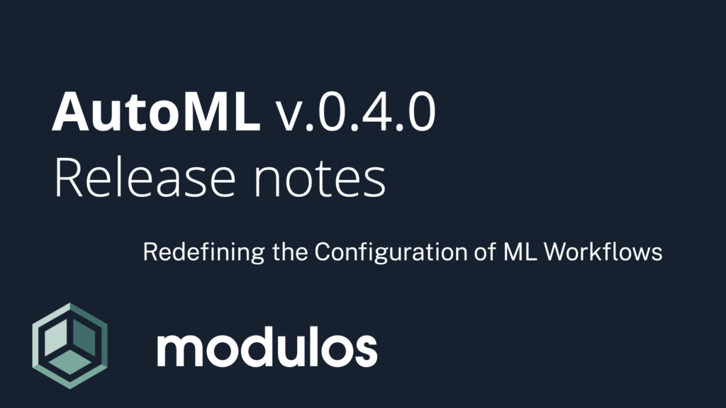 Modulos AutoML v.0.4.0 Release notes